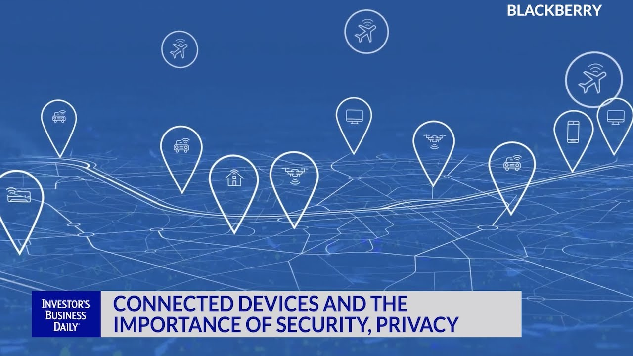 Connected Devices And The Importance Of Security, Privacy