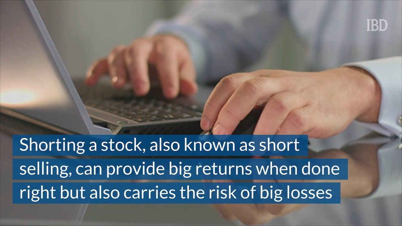 Shorting A Stock: Short Selling Carries Big Risks, Offers Big Returns