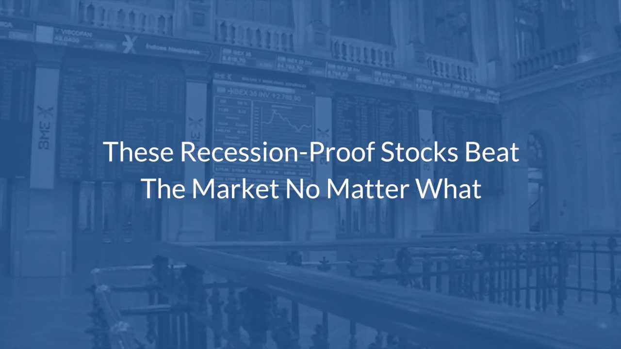 These Recession-Proof Stocks Beat The Market No Matter What
